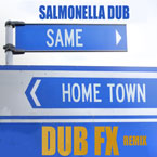Same Home Town - Dub FX & Snareophobe Remix & LP