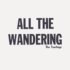 All The Wandering